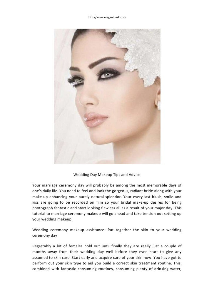 http://www.elegantpark.com                       Wedding Day Makeup Tips and AdviceYour marriage ceremony day will probabl...
