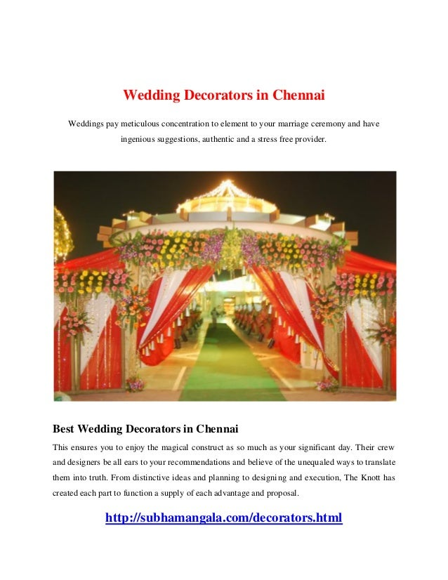 Wedding Decorators in Chennai Weddings pay meticulous concentration to element to your marriage ceremony and have ingeniou...