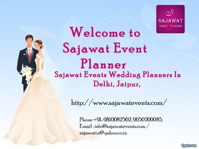 Welcome to Sajawat Event Planner Sajawat Events Wedding Planners In Delhi, Jaipur,  http://www.sajawatevents.com/ Phone +9...