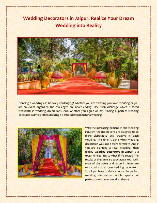 Wedding Decorators in Jaipur: Realize Your Dream Wedding into Reality Planning a wedding can be really challenging! Whethe...