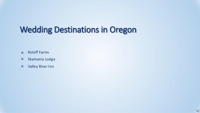 Wedding Destinations in Oregon Roloff Farms Skamania Lodge Valley River Inn