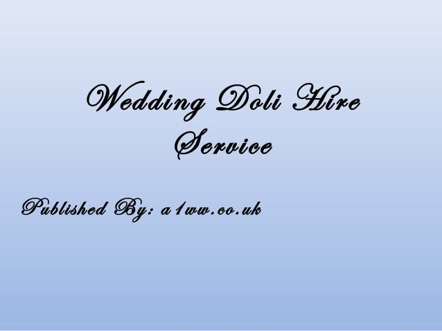 Wedding Doli Hire Service Published By: a1ww.co.uk