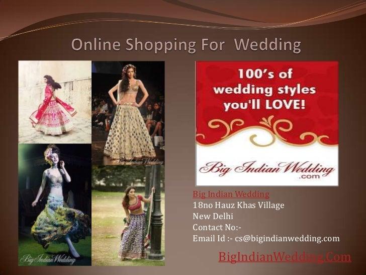 Big Indian Wedding18no Hauz Khas VillageNew DelhiContact No:-Email Id :- cs@bigindianwedding.com      BigIndianWedding.Com