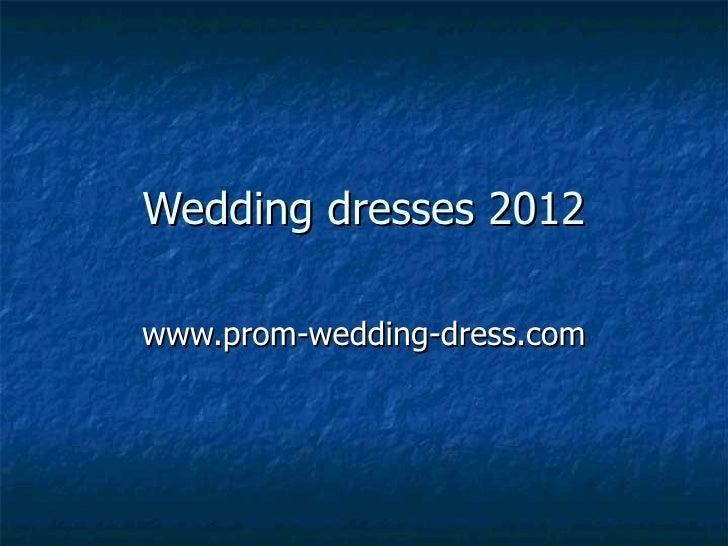 Wedding dresses 2012www.prom-wedding-dress.com