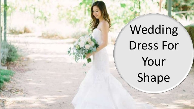 Find Out Perfect Wedding Dress In Your Shape