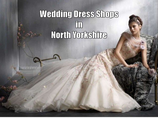 Wedding Dress Shops In North Yorkshire