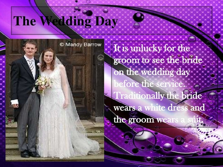 The bride may be attended by bridesmaids and pageboys.