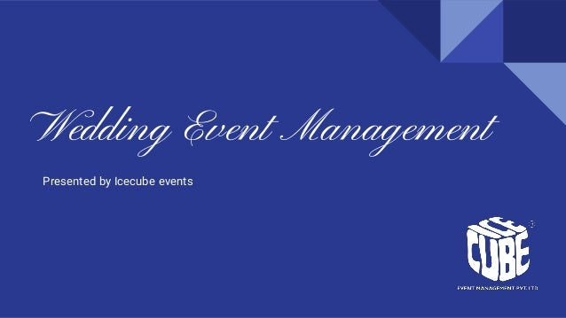 Wedding Event Management Presented by Icecube events