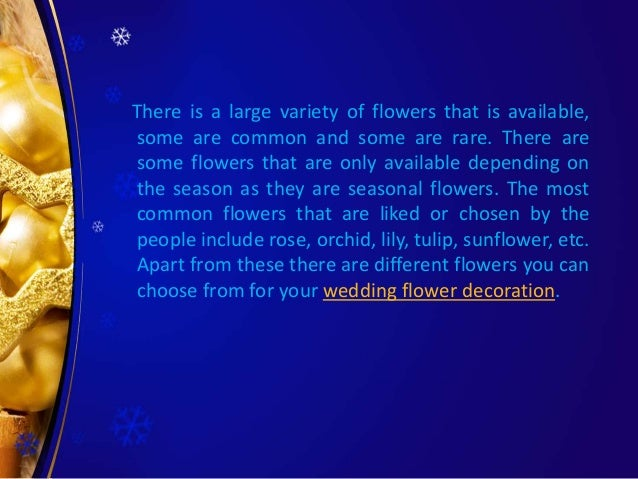 There is a large variety of flowers that is available, some are common and some are rare. There are some flowers that are ...