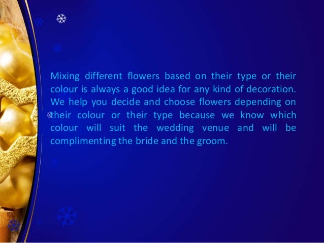 Mixing different flowers based on their type or their colour is always a good idea for any kind of decoration. We help you...