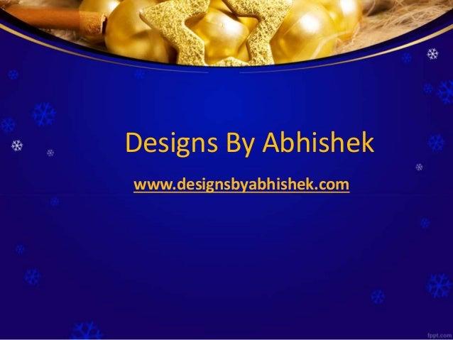 Designs By Abhishek www.designsbyabhishek.com