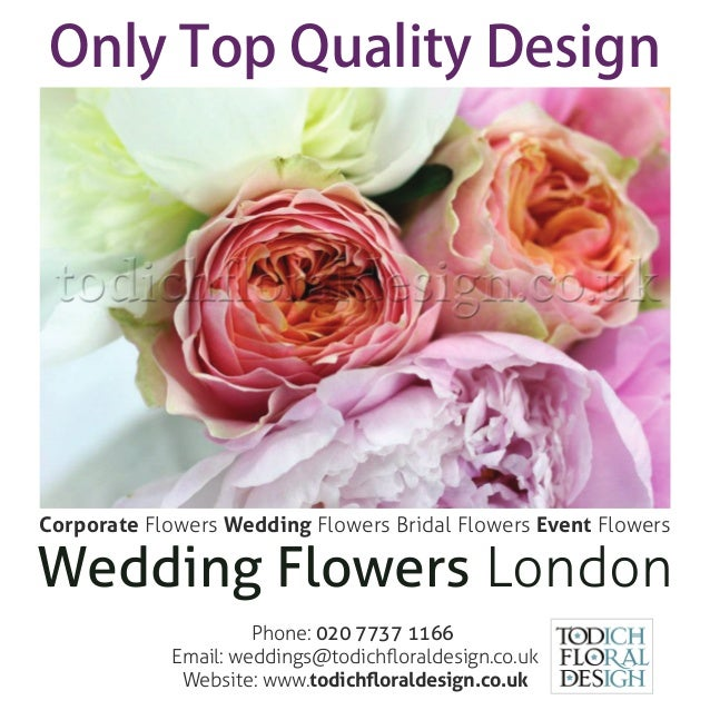 Wedding Flowers LondonOnly Top Quality DesignPhone: 020 7737 1166Email: weddings@todichfloraldesign.co.ukWebsite: www.todic...
