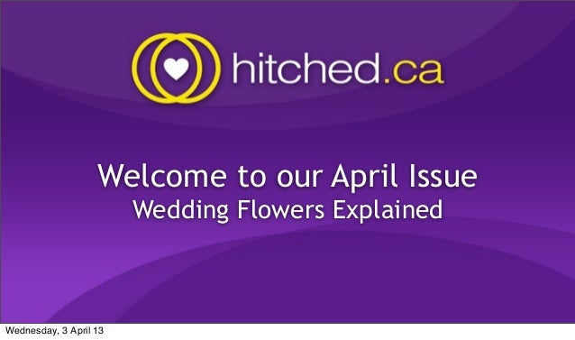 Welcome to our April Issue                        Wedding Flowers ExplainedWednesday, 3 April 13