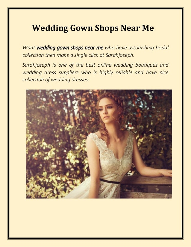 Wedding Gown Shops Near Me - Sarahjoseph