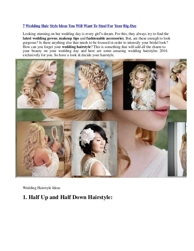 7 Wedding Hair Style Ideas You Will Want To Steal For Your Big-Day Looking stunning on her wedding day is every girl's dre...