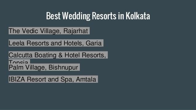 Best Wedding Resorts in Kolkata The Vedic Village, Rajarhat Leela Resorts and Hotels, Garia Calcutta Boating & Hotel Resor...