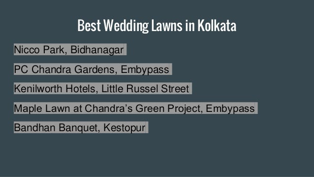 Best Wedding Lawns in Kolkata Nicco Park, Bidhanagar PC Chandra Gardens, Embypass Kenilworth Hotels, Little Russel Street ...