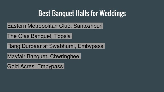 Best Banquet Halls for Weddings Eastern Metropolitan Club, Santoshpur The Ojas Banquet, Topsia Rang Durbaar at Swabhumi, E...