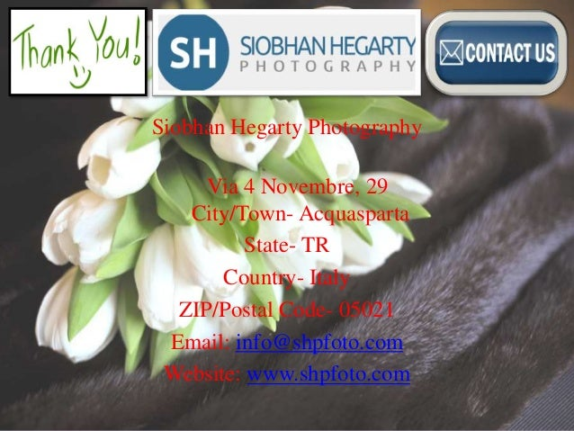 Siobhan Hegarty Photography  Via 4 Novembre, 29  City/Town- Acquasparta  State- TR  Country- Italy  ZIP/Postal Code- 05021...