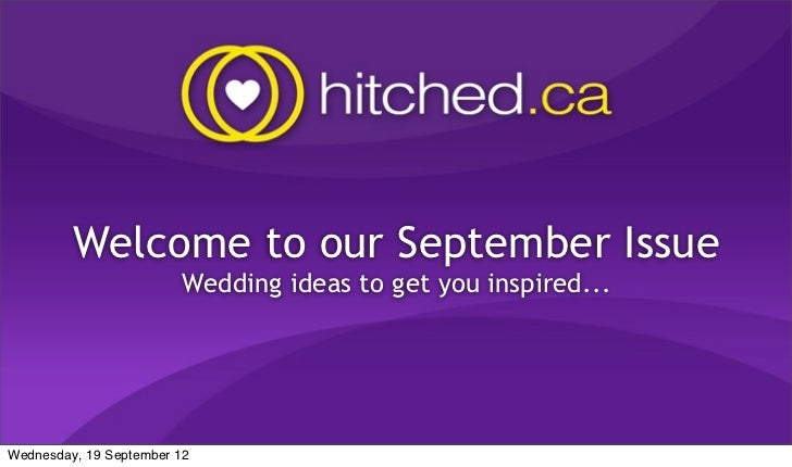 Welcome to our September Issue                         Wedding ideas to get you inspired...Wednesday, 19 September 12