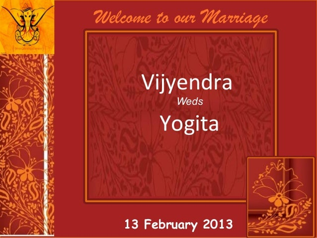 Wedding invitation vijyendra yogita 13 feb 2013 welcome to our marriage vijyendra weds yogita stopboris Choice Image