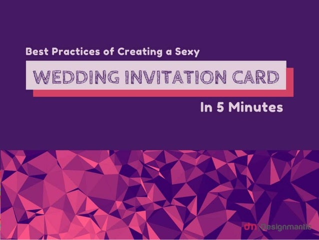 Best Practices of Creating a Sexy Wedding Invitation Card Design in 5