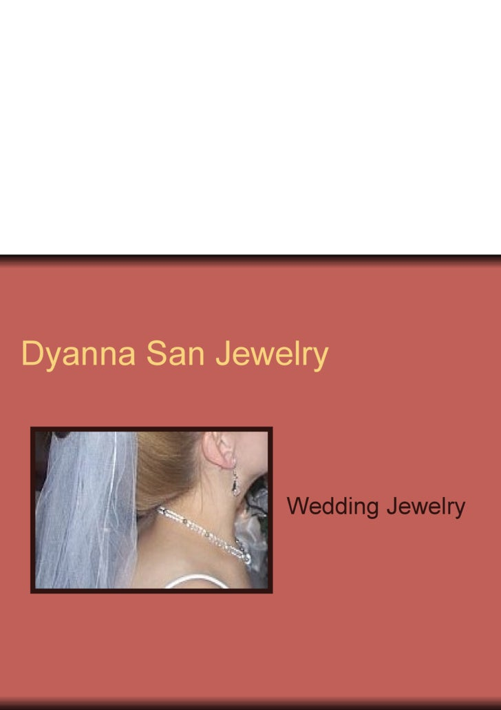 Dyanna San Jewelry <ul><li>Wedding Jewelry  </li></ul>