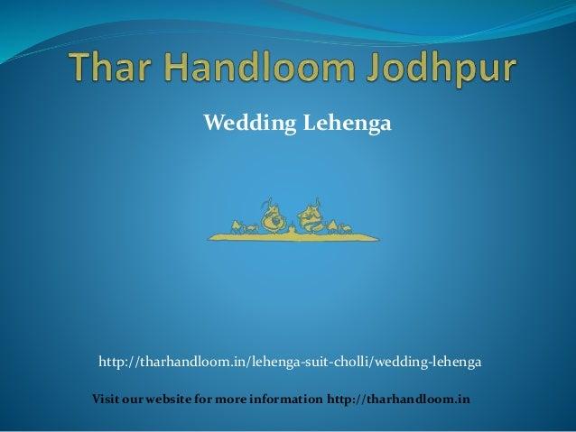 Wedding Lehenga Visit our website for more information http://tharhandloom.in http://tharhandloom.in/lehenga-suit-cholli/w...