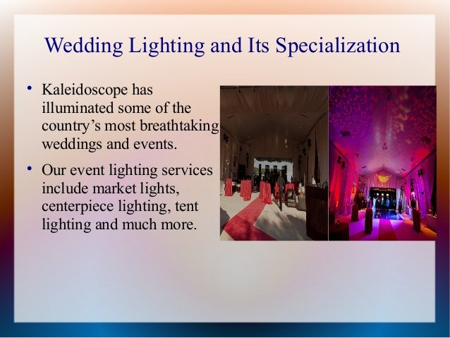 Wedding Lighting and Its Specialization  Kaleidoscope has illuminated some of the country's most breathtaking weddings an...