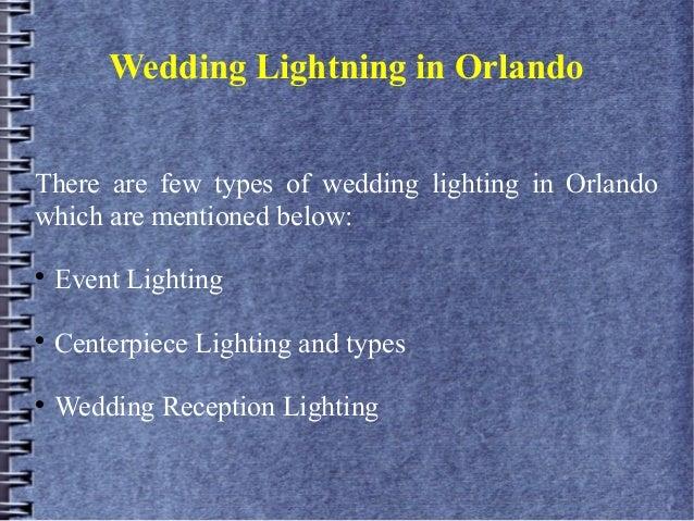 Wedding Lightning in OrlandoThere are few types of wedding lighting in Orlandowhich are mentioned below:Event LightingCe...