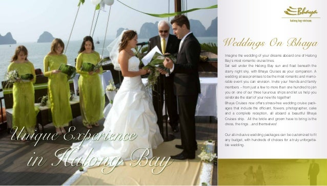 Weddings On Bhaya Imagine the wedding of your dreams aboard one of Halong Bay's most romantic cruise lines. Set sail under...