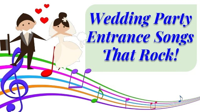 wedding party entrance songs that rock