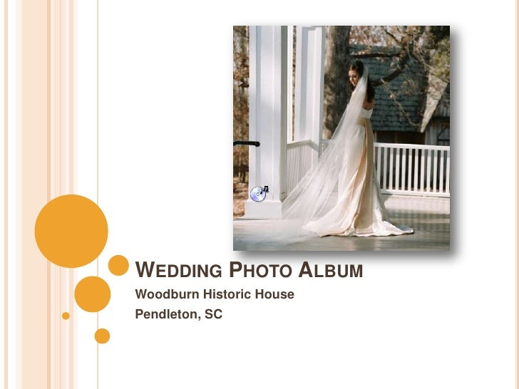 Wedding Photo Album<br />Woodburn Historic House<br />Pendleton, SC<br />