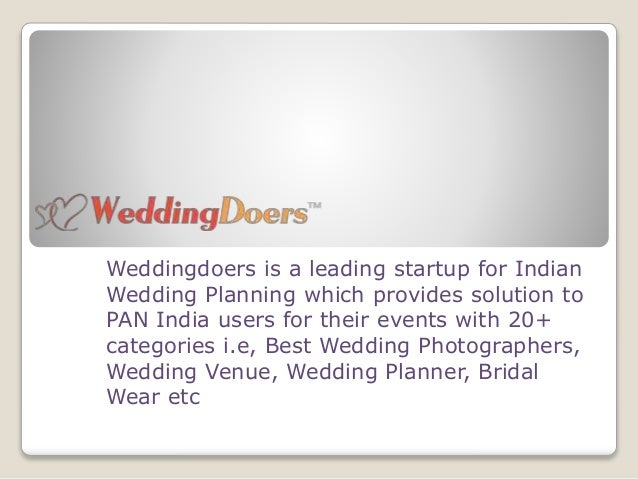 Weddingdoers is a leading startup for Indian Wedding Planning which provides solution to PAN India users for their events ...