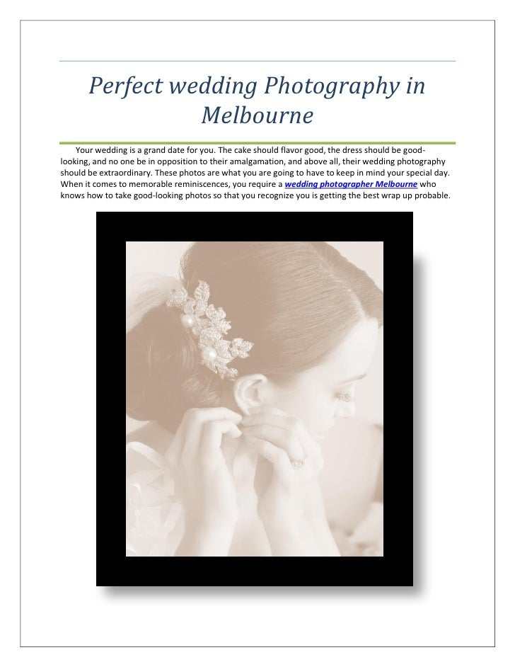 Perfect wedding Photography in                 Melbourne    Your wedding is a grand date for you. The cake should flavor g...