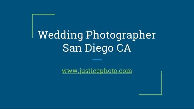 Wedding Photographer San Diego CA www.justicephoto.com