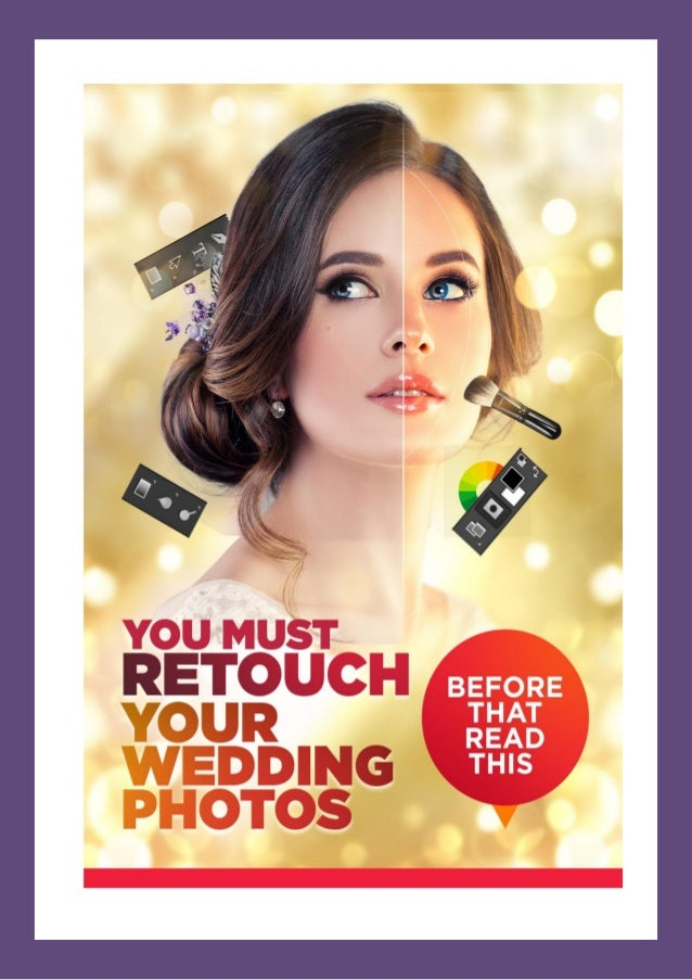 Wedding Photography Editing and Retouching Tips Wedding is possibly the biggest and grandest event in any person's life. I...