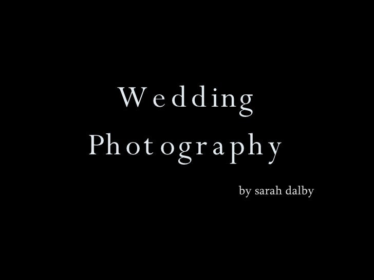 Wedding Photography by sarah dalby