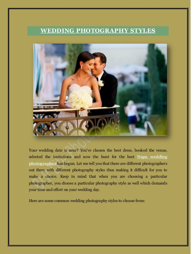 WEDDING PHOTOGRAPHY STYLES Your wedding date is near? You've chosen the best dress, booked the venue, selected the invitat...