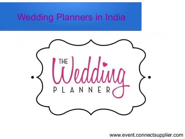 Wedding Planners in India www.event.connectsupplier.com