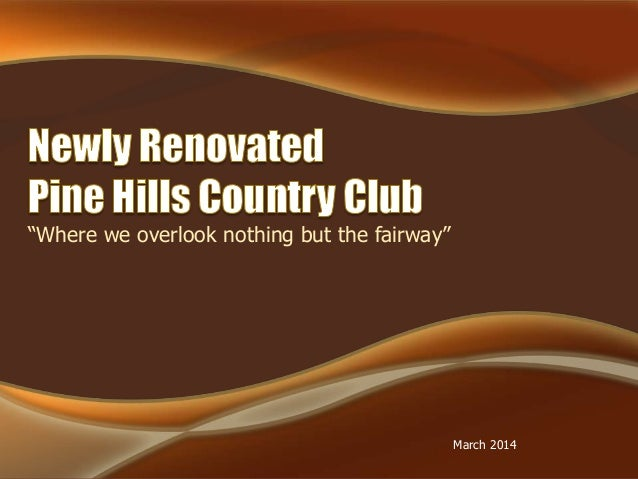"""Where we overlook nothing but the fairway"" March 2014"