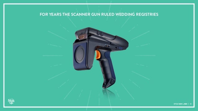 part one 3 for years the scanner gun ruled wedding registries