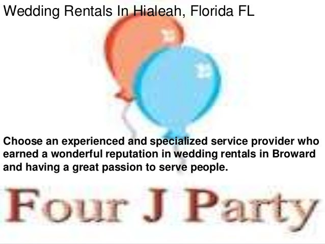 Wedding Rentals In Hialeah, Florida FL  Choose an experienced and specialized service provider who earned a wonderful repu...