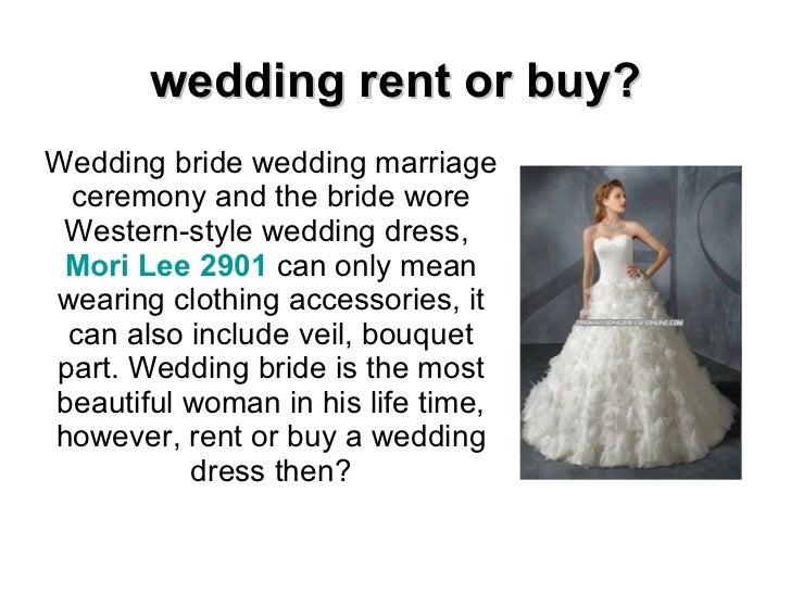 wedding rent or buy? Wedding bride wedding marriage ceremony and the bride wore Western-style wedding dress,  Mori Lee 290...