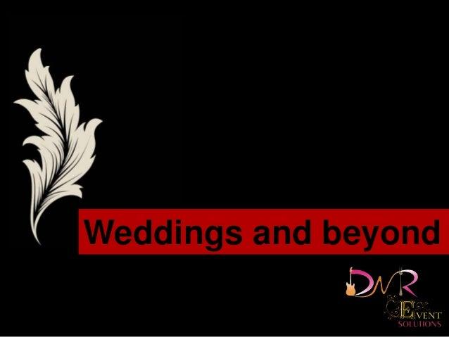 Weddings and beyond