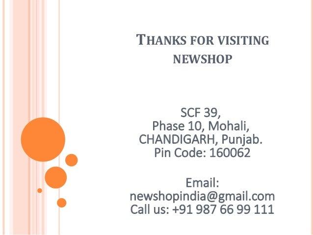 THANKS FOR VISITING NEWSHOP SCF 39, Phase 10, Mohali, CHANDIGARH, Punjab. Pin Code: 160062 Email: newshopindia@gmail.com C...