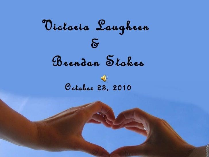 Victoria Laughren   &  Brendan Stokes October 23, 2010