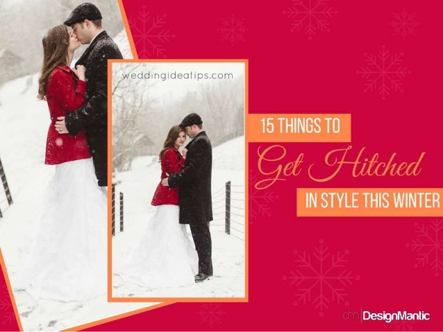 15 THINGS TO GET HITCHED IN STYLE THIS WINTER