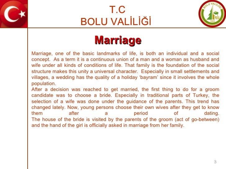 Marriage Marriage, one of the basic landmarks of life, is both an individual and a social concept.  As a term it is a cont...