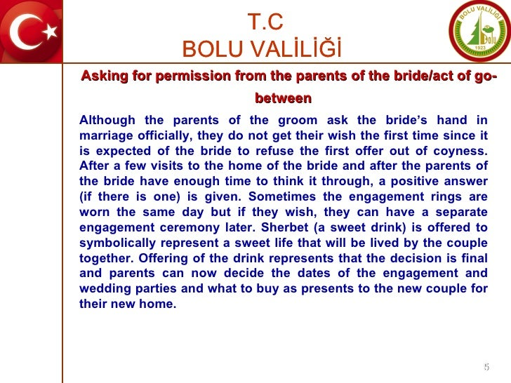 Although the parents of the groom ask the bride's hand in marriage officially, they do not get their wish the first time s...